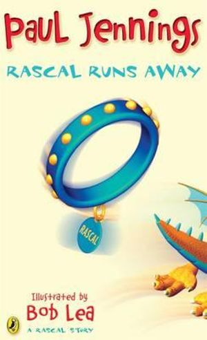 Rascal Runs Away : A Rascal Story - Paul Jennings