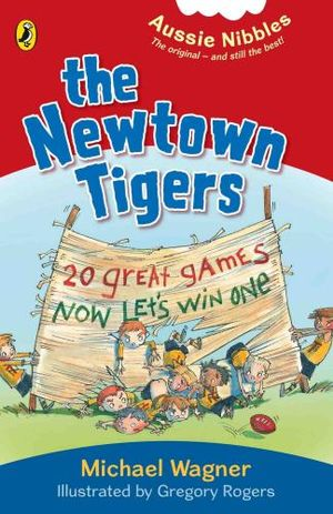 Aussie Nibbles : The Newtown Tigers  : For Young Readers - Michael Wagner