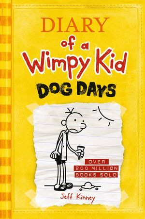 Dog Days : Diary of a Wimpy Kid Series : Book 4 - Jeff Kinney
