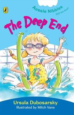Aussie Nibbles : The Deep End : For Young Readers - Ursula Dubosarsky