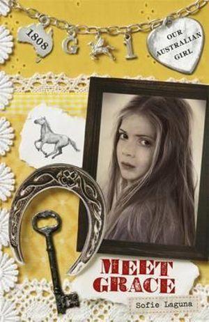 Meet Grace : Our Australian Girl Series : Book 1 - Sofie Laguna