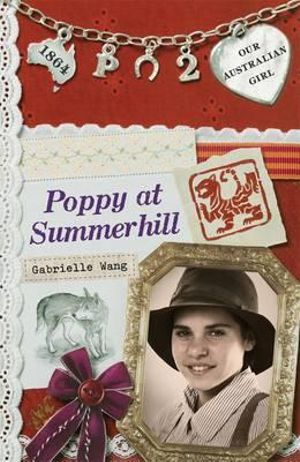 Poppy at Summerhill : Our Australian Girl Series : Book 2 - Gabrielle Wang