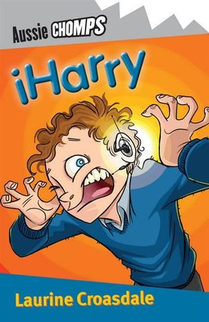 Aussie Chomps : iHarry : Primary School Readers - Croasdale Laurine