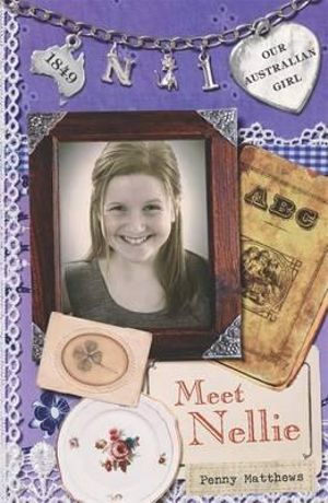 Meet Nellie : Our Australian Girl Series : Book 1 - Penny Matthews