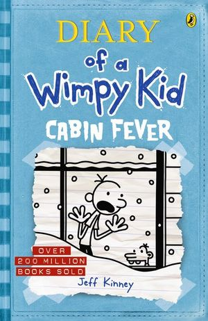 Cabin Fever : Diary of a Wimpy Kid Series : Book 6 - Jeff Kinney