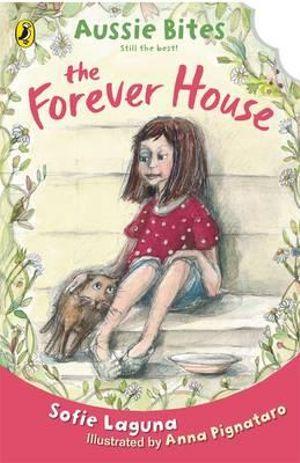 The Forever House : Aussie Bites - Sofie Laguna