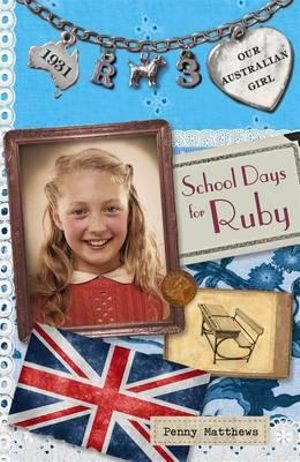 School Days for Ruby : Our Australian Girl Ruby : Book 3 - Penny Matthews