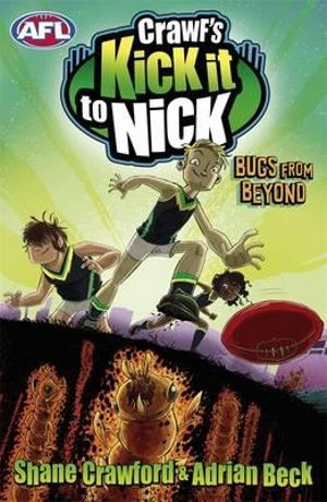 Bugs from Beyond  : Crawf's Kick it to Nick Series : Book 3 - Shane Crawford