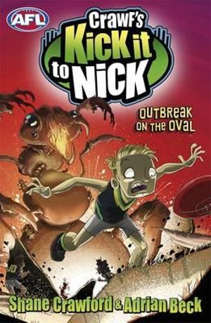Outbreak on the Oval : Crawf's Kick it to Nick Series : Book 4 - Shane Crawford