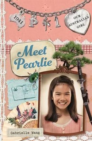 Meet Pearlie : Our Australian Girl Series : Book 1 - Gabrielle Wang