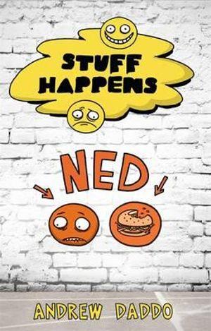 Stuff Happens : Ned : Stuff Happens - Andrew Daddo