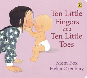 Ten Little Fingers and Ten Little Toes Board Book - Mem Fox