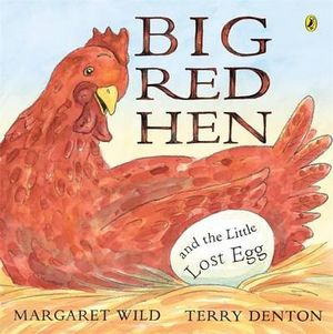 Big Red Hen and the Little Lost Egg - Margaret Wild