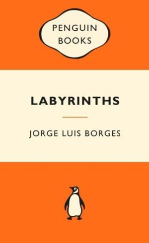 Labyrinths : Popular Penguins -  Jorge Luis Borges