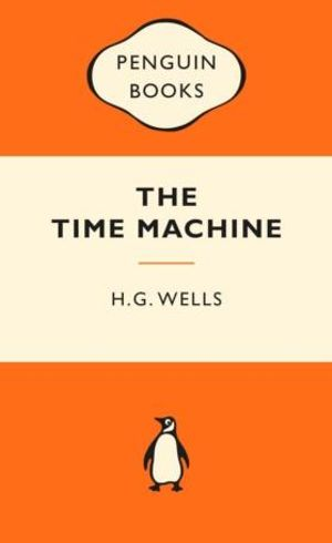 The Time Machine : Popular Penguins : 1st Edition -  H.G. Wells