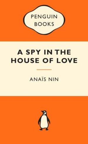 A Spy in the House of Love : Popular Penguins - Anais Nin