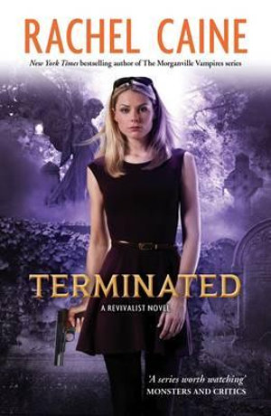 Terminated : Revivalist Series : Volume 3 - Rachel Caine