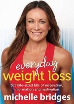Everyday Weight Loss - Michelle Bridges