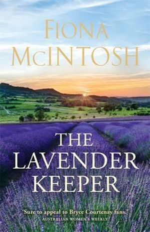 The Lavender Keeper - Fiona McIntosh