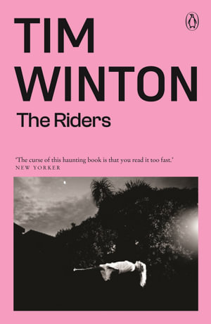 The Riders  - Tim Winton