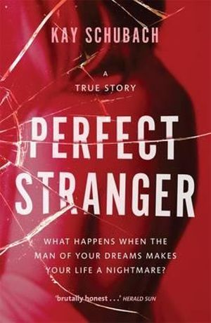 Perfect Stranger : A True Story - Kay Schubach