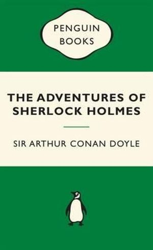 The Adventures of Sherlock Holmes : Green Popular Penguins The - Sir Arthur Conan Doyle