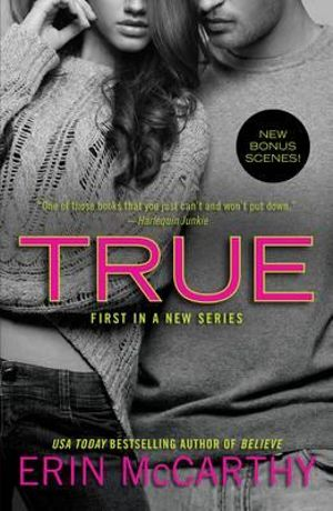 True : True Believers series : Book 1 - Erin McCarthy