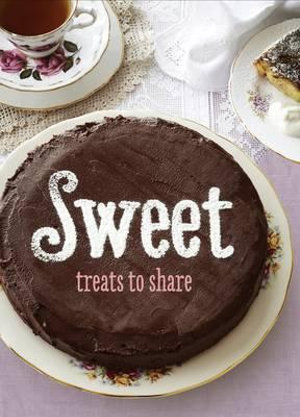 Sweet : Treats to Share - Penguin Group Australia