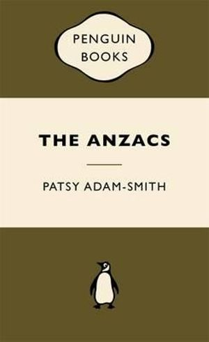 The Anzacs : War Popular Penguins - Patsy Adam-Smith