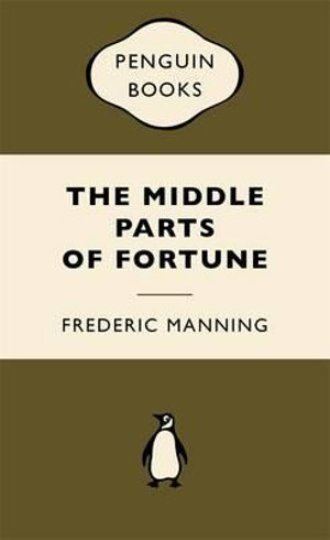 The Middle Parts of Fortune : War Popular Penguins - Frederic Manning