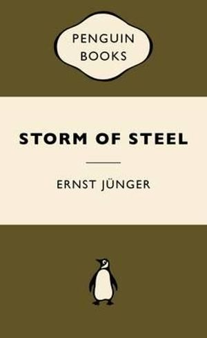 Storm of Steel : War Popular Penguins - Ernst Junger