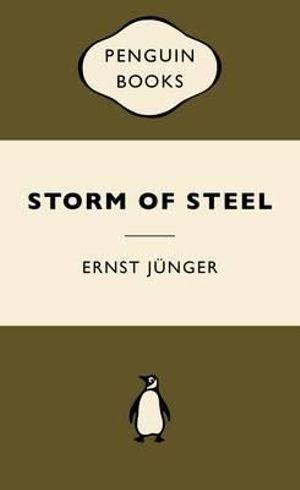 Storm of Steel : War Popular Penguins - Ernst Junger