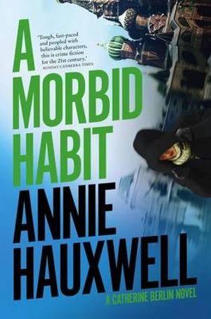 A Morbid Habit - Annie Hauxwell