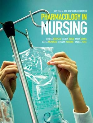 Pharmacology in Nursing : Australia and New Zealand - Bonita Broyles