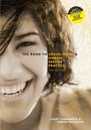 The Road to Social Work and Human Service Practice : 3rd Edition - Lesley Chenoweth