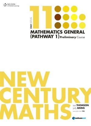 New Century Maths 11 Mathematics General (Pathway 1) - Sue Thomson