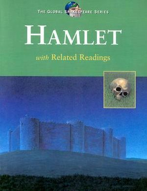 Hamlet : With Related Readings : The Global Shakespeare Series - William Shakespeare