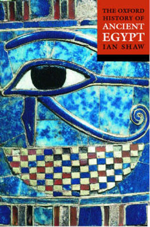The Oxford History of Ancient Egypt : 2nd Edition - Ian Shaw