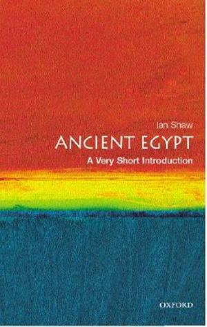Ancient Egypt : A Very Short Introduction - Ian Shaw