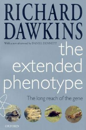 The Extended Phenotype : The Long Reach of the Gene : Popular Science - Richard Dawkins