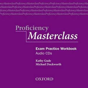 Proficiency Masterclass : Class Audio CDs - Kathy Gude