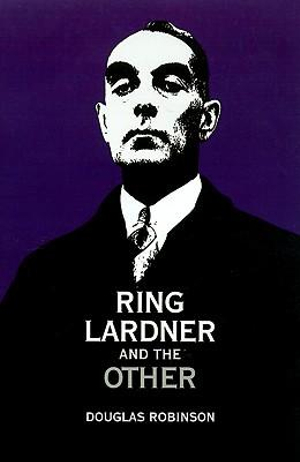 Ring Lardner and the Other Douglas Robinson