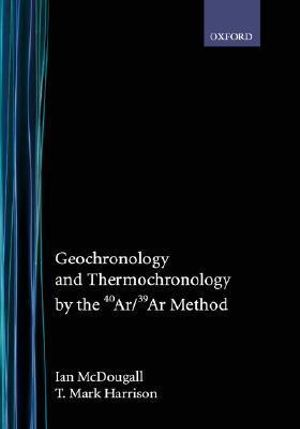 Geochronology and Thermochronology the 40Ar/39Ar Method