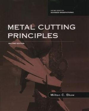 Metal Cutting Principles Shaw,Milton C.. [2004,2nd Edition.] Hardcover