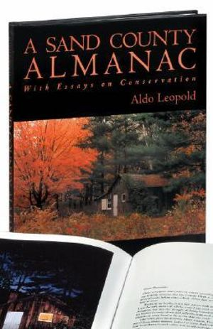 a sand county almanac with essays on conservation While a sand county almanac is an excellent representation of leopold's ideals and approaches to human interaction with the environment, the summation of leopold's work is what should be admired, as leopold was a pioneer in changing the american view of the human's place in nature.