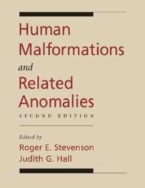 Human Malformations and Related Anomalies Judith G. Hall, Roger E. Stevenson