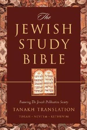 The Jewish Study Bible : Featuring the Jewish Publication Society TANAKH Translation - Adele Berlin