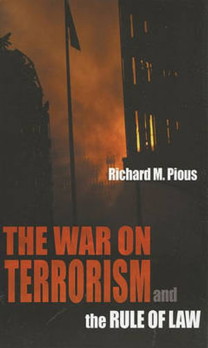The War on Terrorism and the Rule of Law Richard M. Pious