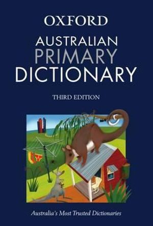 Oxford The Australian Primary Dictionary : 3rd Edition - Jan Lesley Wing