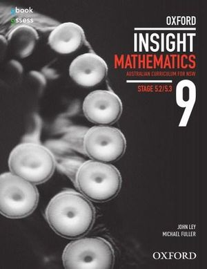 Oxford Insight Mathematics 9 (Stage 5.2/5.3)  : Student Book + obook/assess - Australian Curriculum - John Ley